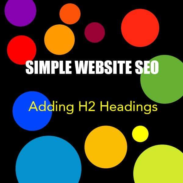 Simple Website SEO - Adding H2 Headings
