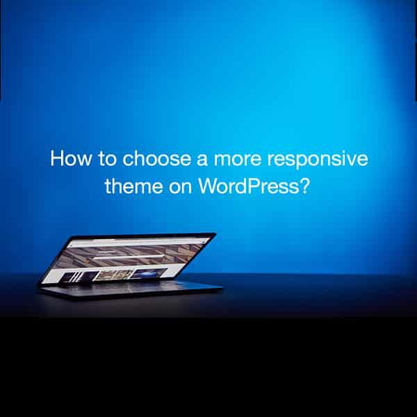 Choose a responsive theme on WordPress