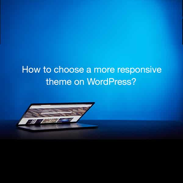 Choose a responsive theme on WordPress