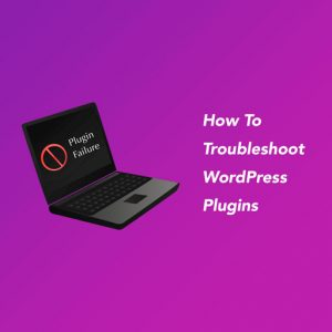 How-To-Troubleshoot-WordPress-Plugins