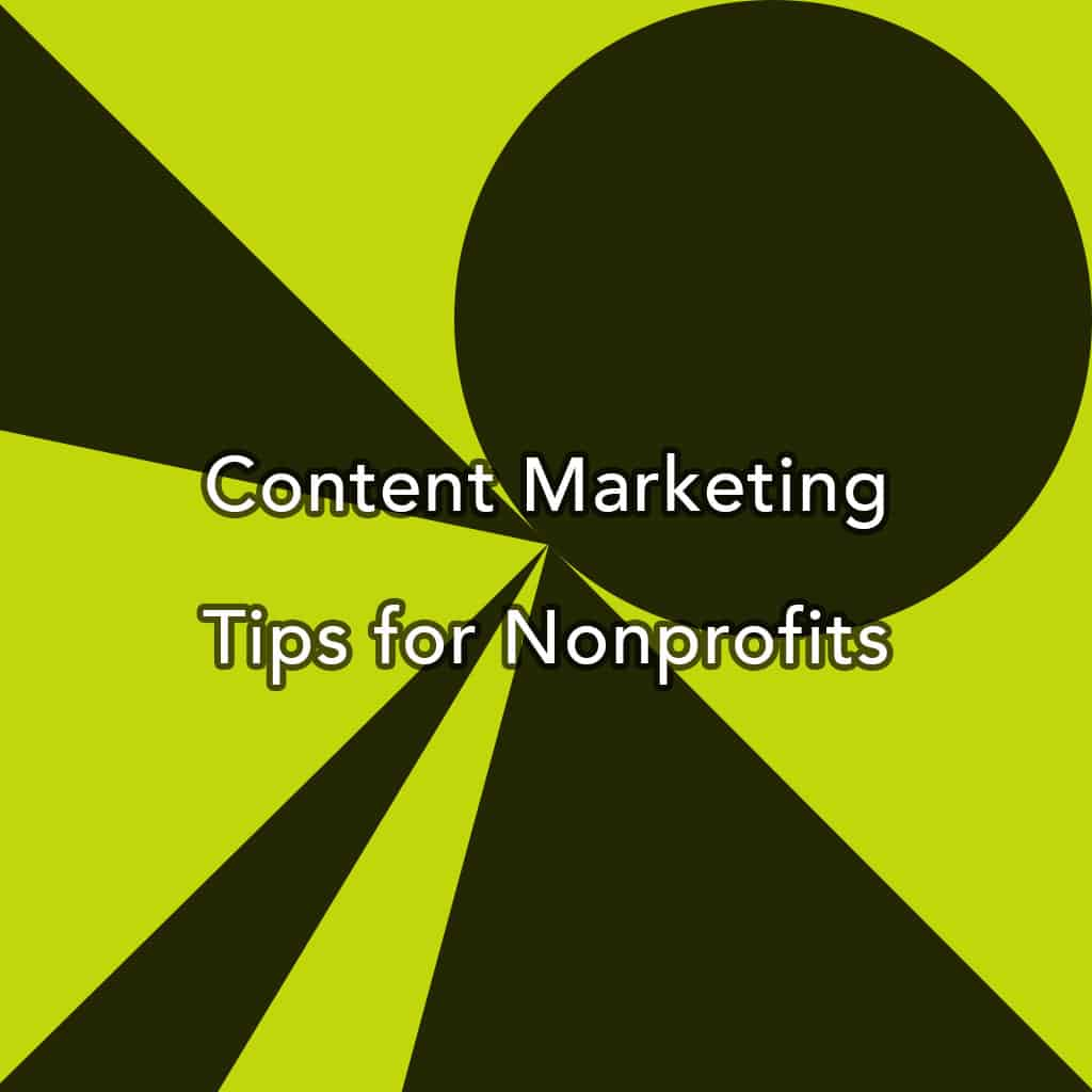 Content Marketing Tips for Nonprofits