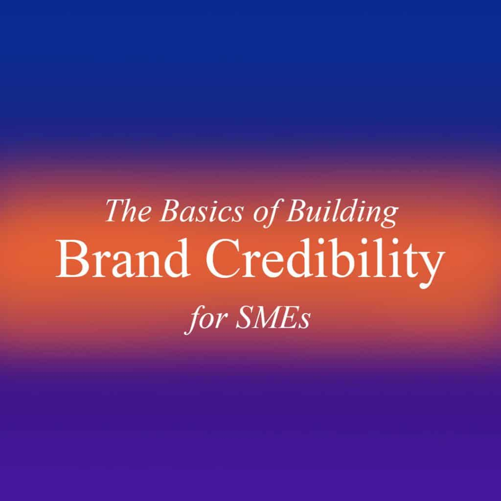 The-Basics-for-Building-Brand-Credibility-for-SMEs-2