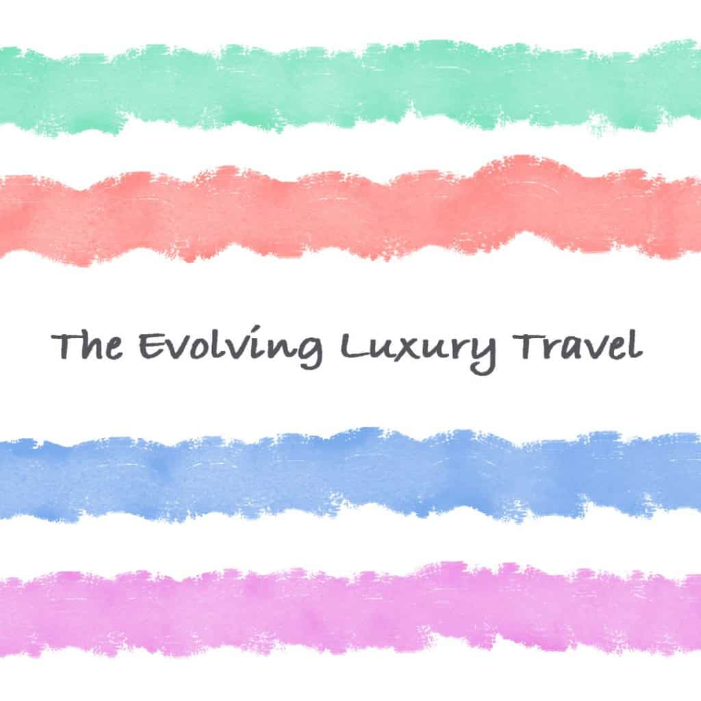 The-Evolving-Luxury-Travel