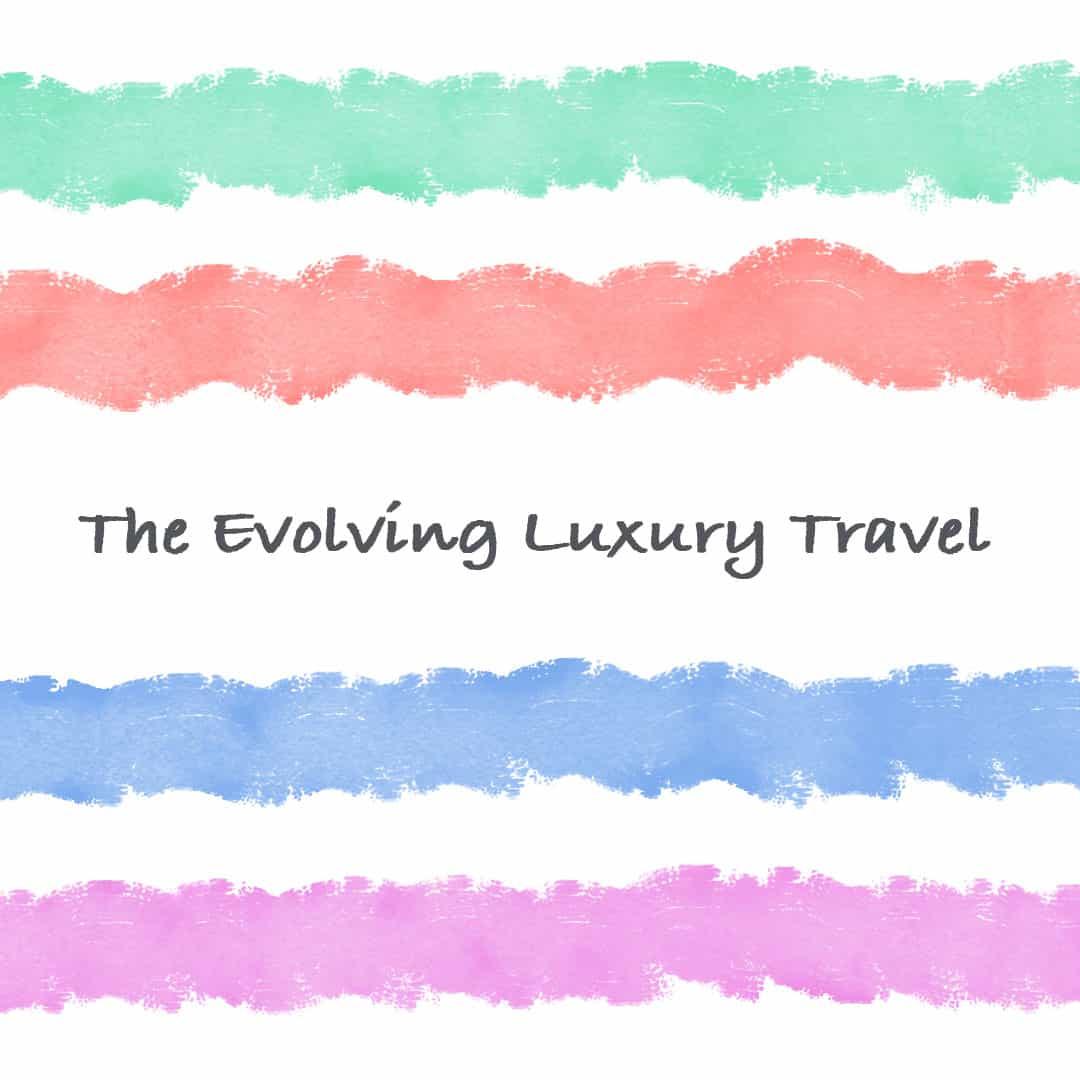 The-Evolving-Luxury-Travel